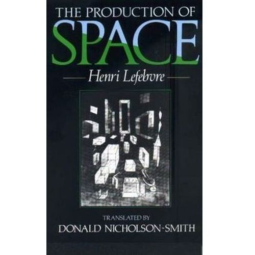 Production of Space, Lefebvre, Henri