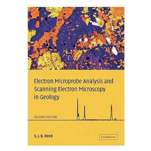 Electron Microprobe Analysis and Scanning Electron Microscopy in Geology (9780521142304)
