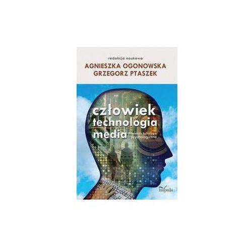Człowiek - technologia - media Konteksty kulturowe i psychologiczne (206 str.)