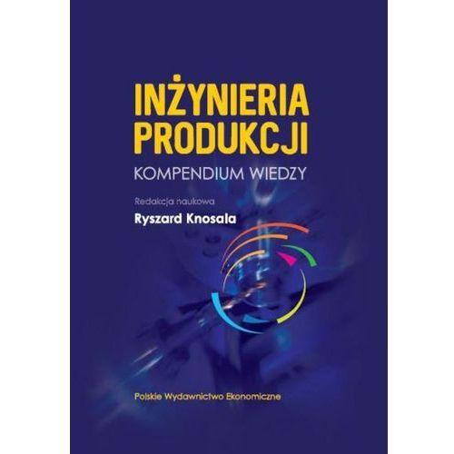 Inżynieria produkcji - kompendium wiedzy - Ryszard Knosala (9788320822700)