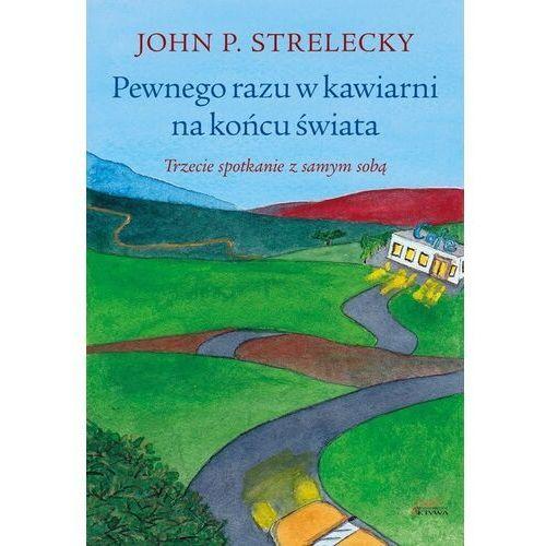 Pewnego razu w kawiarni na końcu świata - John P. Strelecky - książka (2021)