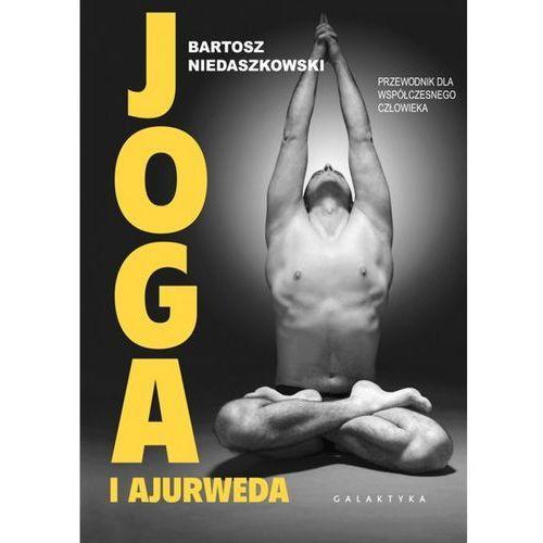 Joga i Ajurweda przewodnik dla współczesnego człowieka