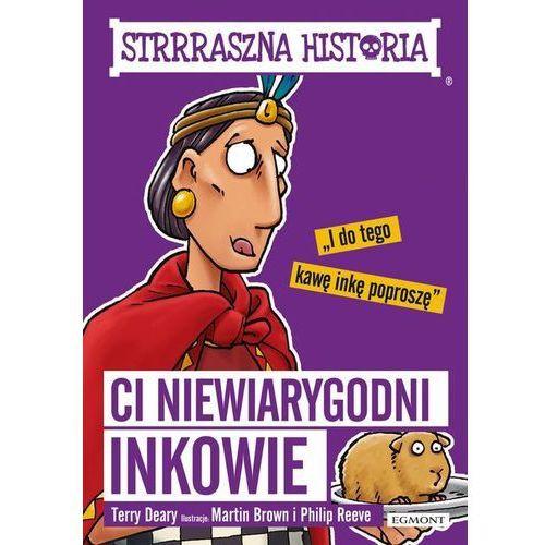 Strrraszna historia Ci niewiarygodni Inkowie (128 str.)