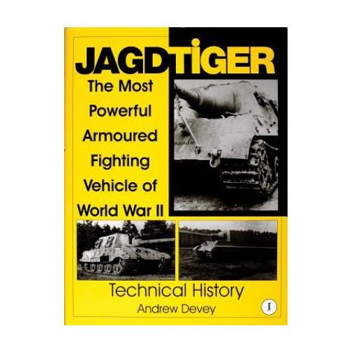 Jagdtiger: The Mt Powerful Armoured Fighting Vehicle of World War II: TECHNICAL HISTORY
