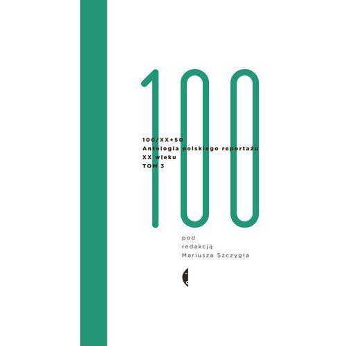Antologia 100/XX - Dostawa zamówienia do jednej ze 170 księgarni Matras za DARMO, Czarne