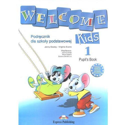 Welcome Kids 1. Pupil`s Book - Podręcznik do szkołu podstawowej, część 1 (CD gratis), Express Publishing