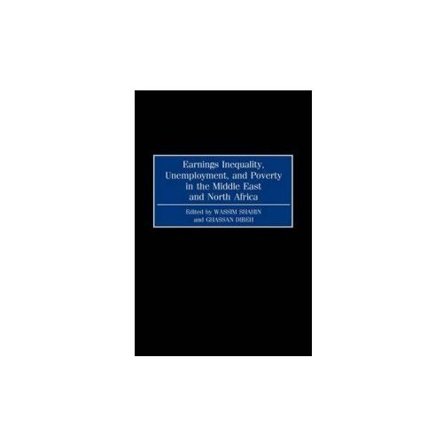 Earnings Inequality, Unemployment, And Poverty In The Middle East And North Africa (9780313309779)