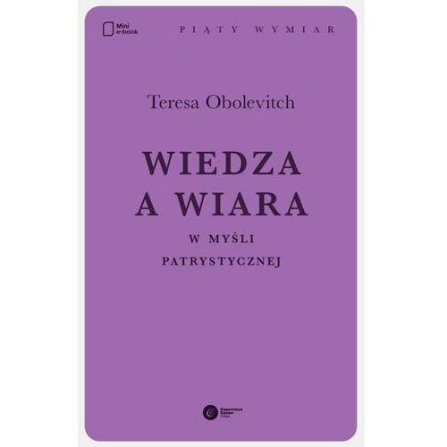 Wiedza a wiara w myśli patrystycznej - Teresa Obolevitch - ebook