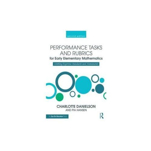 Performance Tasks and Rubrics for Early Elementary Mathematics (9781138906891)