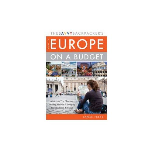Savvy Backpacker's Guide to Europe on a Budget (9781629147383)