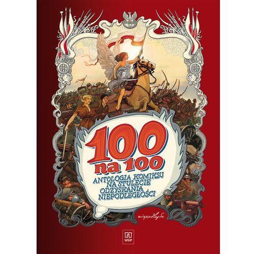 100 na 100 - Chmielewski Henryk Jerzy, Szyszko Marek, Polch Bogusław, Kasprzak Zbigniew (232 str.)