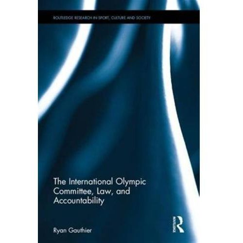 International Olympic Committee, Law, and Accountability (9781138676398)