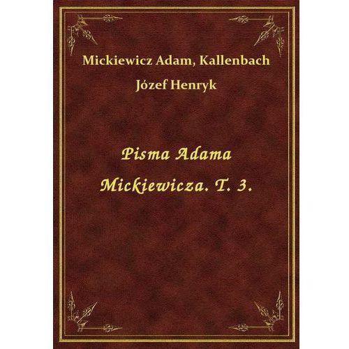 Pisma Adama Mickiewicza. T. 3., Klasyka Literatury Nexto