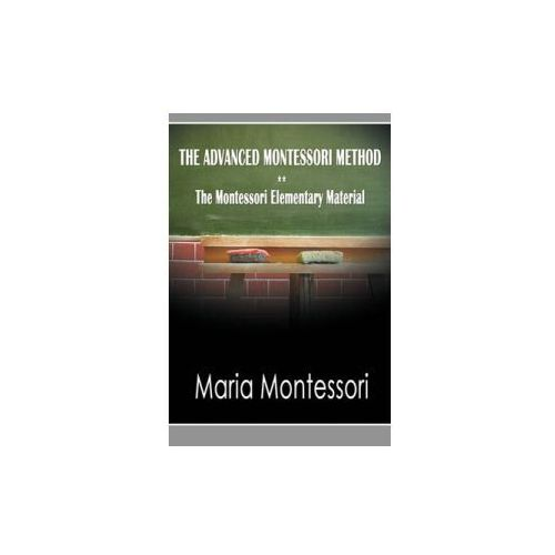 Advanced Montessori Method - The Montessori Elementary Material (9781607962076)