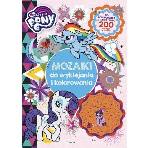 My Little Pony. Mozaiki do wyklejania i kolorowania, oprawa miękka
