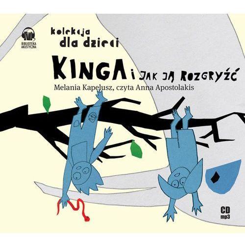 Kinga i jak ją rozgryźć. Książka audio CD MP3 - Melania Kapelusz, Kapelusz Melania