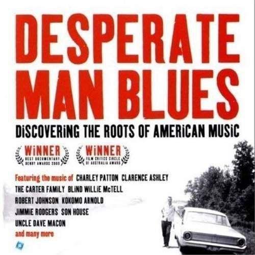 Różni Wykonawcy - Desperate Man Blues - Discovering The Roots Of American Music, DTDCD005
