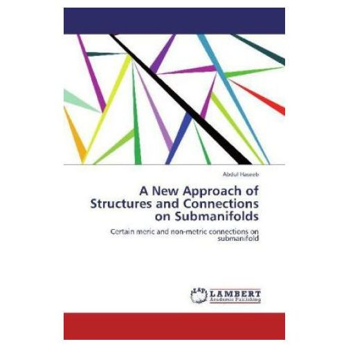 A New Approach of Structures and Connections on Submanifolds (9783659131462)