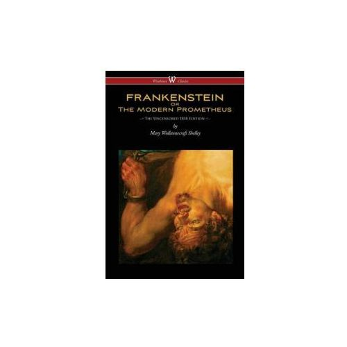 Frankenstein or the Modern Prometheus (Uncensored 1818 Editi (9789176370698)