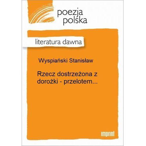 Rzecz dostrzeżona z dorożki - przelotem... - Stanisław Wyspiański (2011)