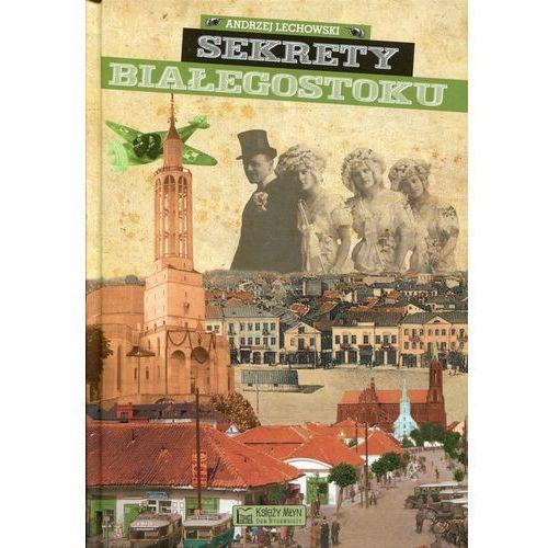 Sekrety Białegostoku, Andrzej Lechowski