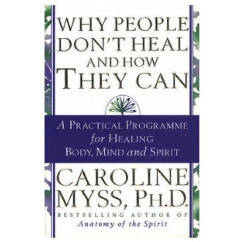 Why People Don't Heal And How They Can (9780553507126)