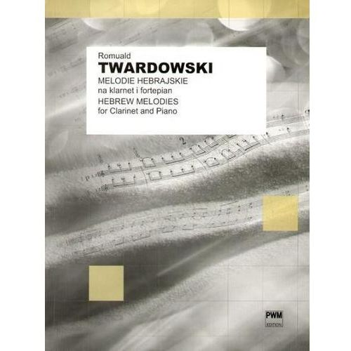 Pwm twardowski r, melodie hebrajskie na klarnet i fortepian