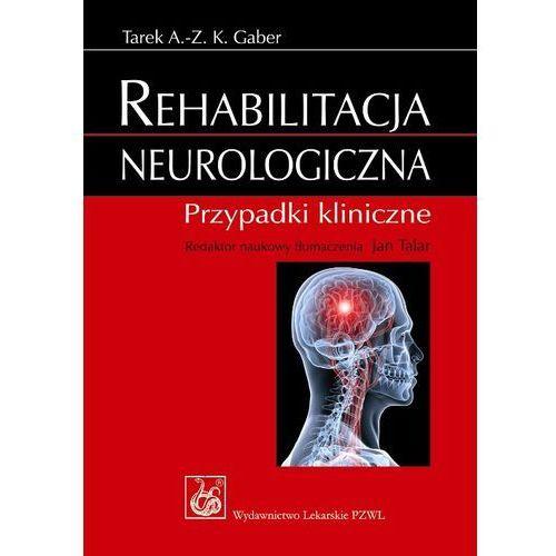 Rehabilitacja neurologiczna - DODATKOWO 10% RABATU i WYSYŁKA 24H! (2010)