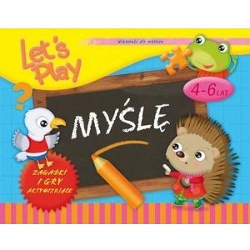 Let`s Play Myślę. Ćwiczenia i gry aktywizujące 4-6 - Praca zbiorowa (80 str.)