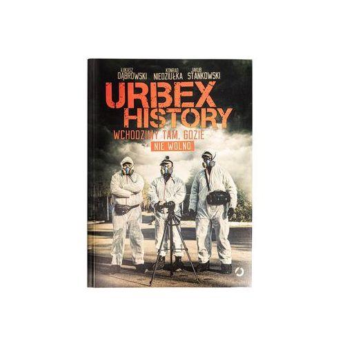 Urbex History. Wchodzimy tam, gdzie nie wolno. Darmowy odbiór w niemal 100 księgarniach!, Znak