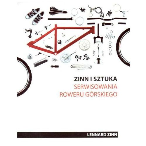 Zinn i sztuka serwisowania roweru górskiego (Wyd. 2014) - wysyłamy w 24h, Lennard Zinn