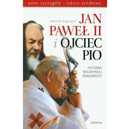 Jan Paweł II i Ojciec Pio Historia niezwykłej znajomości, Serafin