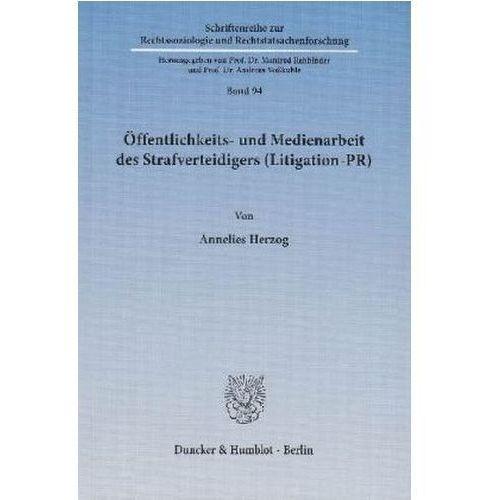 Öffentlichkeits- und Medienarbeit des Strafverteidigers (Litigation-PR) (9783428142309)