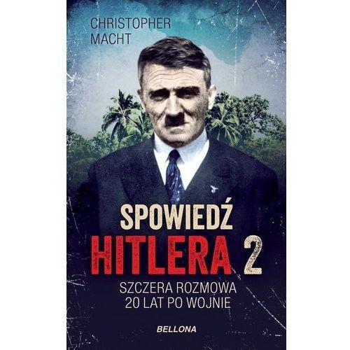 Spowiedź Hitlera 2. Szczera rozmowa po 20 latach (260 str.)
