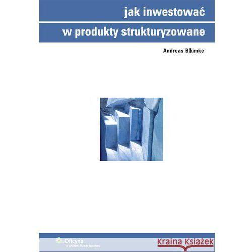 Jak inwestować w produkty strukturyzowane, Blümke Andreas