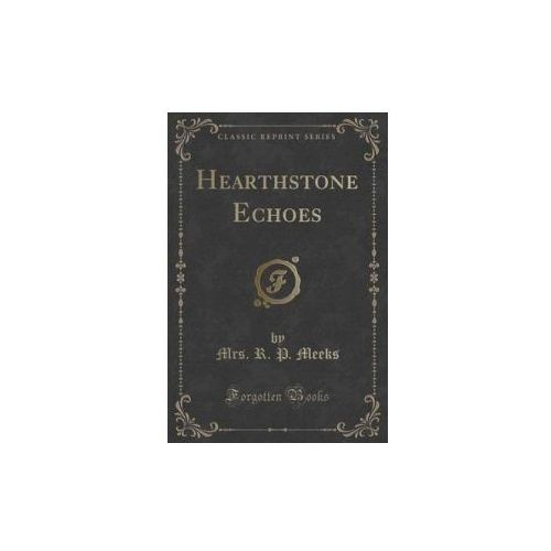 Hearthstone Echoes (Classic Reprint) (9781331365112)