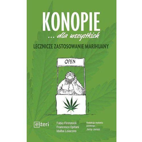 Konopie dla wszystkich - Lecznicze zastosowanie marihuany