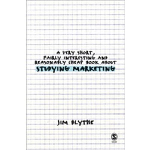 Very Short, Fairly Interesting and Reasonably Cheap Book about Studying Marketing (9781412930888)