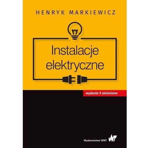 Instalacje elektryczne [Markiewicz Henryk], oprawa broszurowa