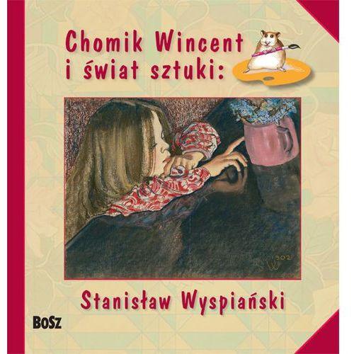 Chomik Wincent i świat sztuki: Stanisław Wyspiański. Darmowy odbiór w niemal 100 księgarniach! (2018)