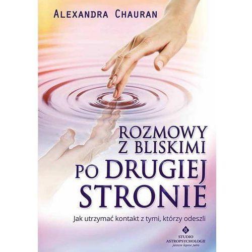 Rozmowy z bliskimi po Drugiej Stronie - Alexandra Chauran, oprawa miękka