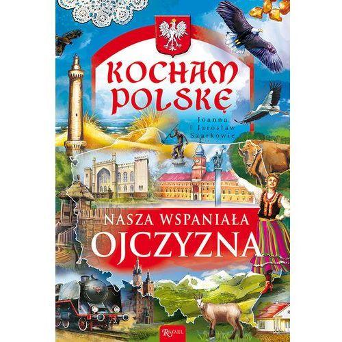 Kocham Polskę - Wysyłka od 5,99 - kupuj w sprawdzonych księgarniach !!!, RAFAEL