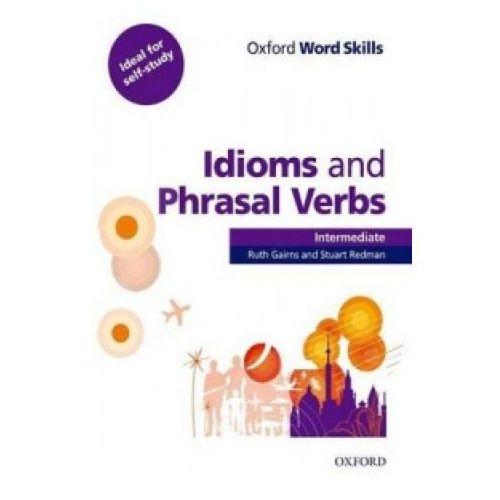 Idioms And Phrasal Verbs Oxford Word Skills Intermediate (9780194620123)