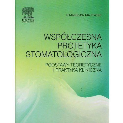 Współczesna protetyka stomatologiczna Podstawy ..., Stanisław Majewski