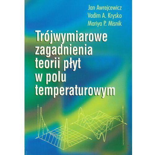 Trójwymiarowe zagadnienia teorii płyt w polu temperaturowym, WNT