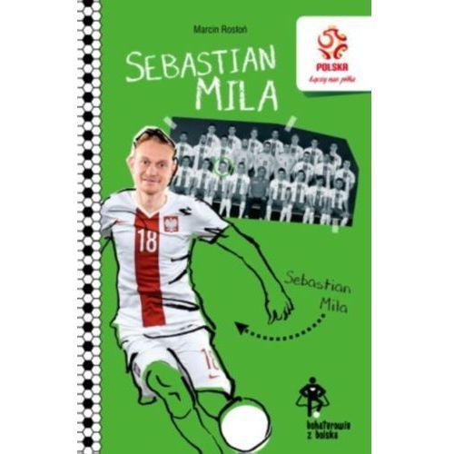 PZPN Bohaterowie z boiska Sebastian Mila Piłkarski dyrygent, oprawa miękka