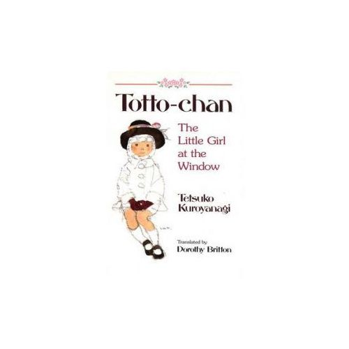 Totto Chan: The Little Girl At The Window (9781568363912)