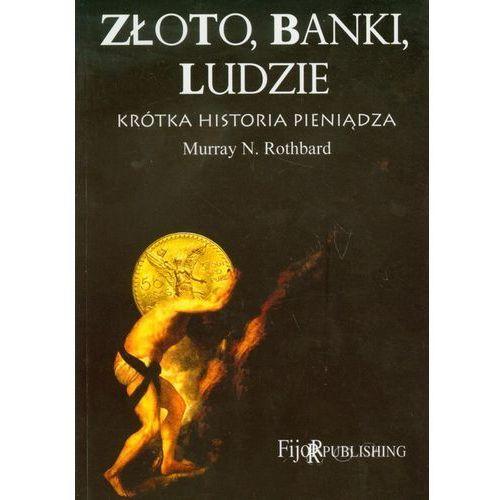 Złoto banki ludzie Krótka historia pieniądza, Murray N. Rothbard