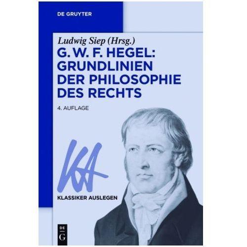 G. W. F. Hegel: Grundlinien Der Philosophie Des Rechts, Ludwig Siep