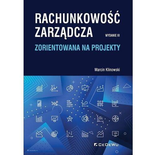 Rachunkowość zarządcza zorientowana na projekty - marcin klinowski (9788381024389)